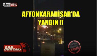 Afyonkarahisar'da yangın !!! Video Haber