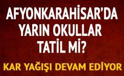 Afyon yarın okullar tatil mi 26 Aralık Afyonkarahisar kar tatili Valilik MEB açıklaması