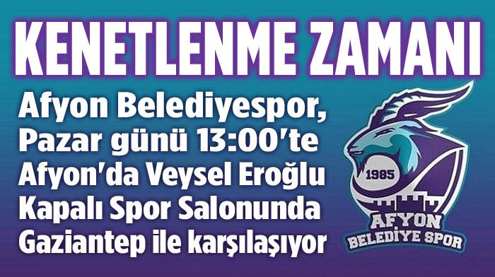 HAYDİ AFYON!.. ŞİMDİ KENETLENME ZAMANI!..