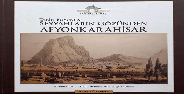 """""""Tarih Boyunca Seyyahların Gözünden Afyonkarahisar"""" Kitabının Tanıtımı Yapılacak"""