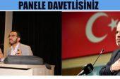 PANELE TÜM HALKIMIZ DAVETLİDİR